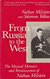 img - for From Russia to the West: The Musical Memoirs and Reminiscences of Nathan Milstein book / textbook / text book