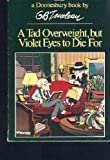 A Tad Overweight, but Violet Eyes to Die For, G. B. Trudeau, 003049186X