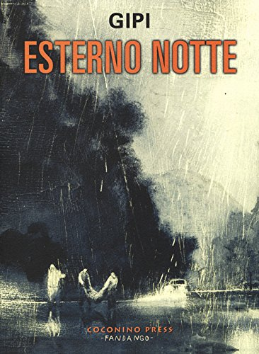 Esterno notte Copertina flessibile – 12 giu 2014 Gipi Coconino Press 8876182667 DISEGNO