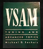 VSAM Tuning and Advances Topics, Michael D. Sachais, 0442318820
