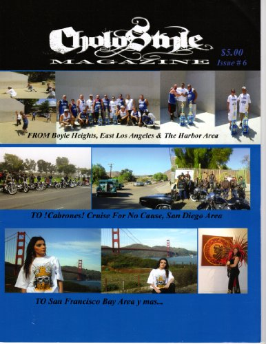 Cholo Style Magazine Issue #6