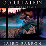 Occultation and Other Stories | Laird Barron