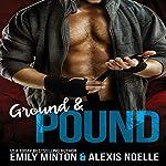 Ground & Pound | Alexis Noelle,Emily Minton