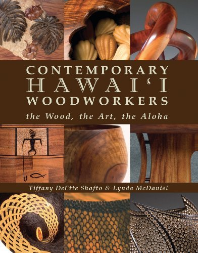 Contemporary Hawaii Woodworkers Tiffany Deette Shafto Lynda Mcdaniel Lynda Mcdaniel 9780615299440 Amazon Com Books