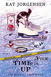 Your Time is Up (The River City Mysteries Book 2)