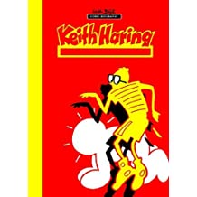 Keith Haring: Next Stop: Art (Milestones of Art) by Willi Bloess (2013-04-15)