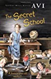 Front cover for the book The Secret School by Avi
