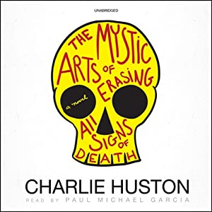 The Mystic Arts of Erasing All Signs of Death Audiobook