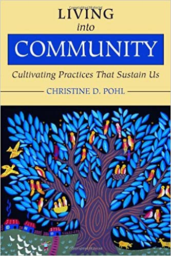 Living Into Community: Cultivating Practices That Sustain Us ...
