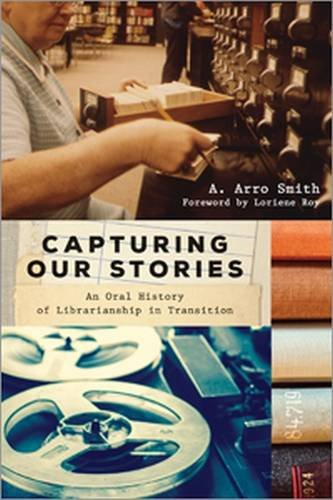 Pdf Social Sciences Capturing Our Stories: An Oral History of Librarianship in Transition