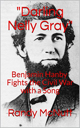 darling-nellie-gray-benjamin-hanby-fights-the-civil-war-with-a-song-civil-war-profiles-book-1