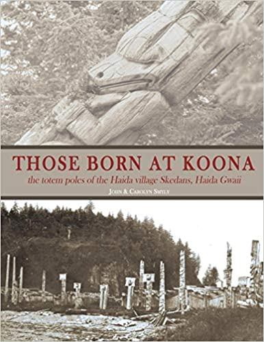 the totem poles of the Haida village Skedans Haida Gwaii Those Born at Koona