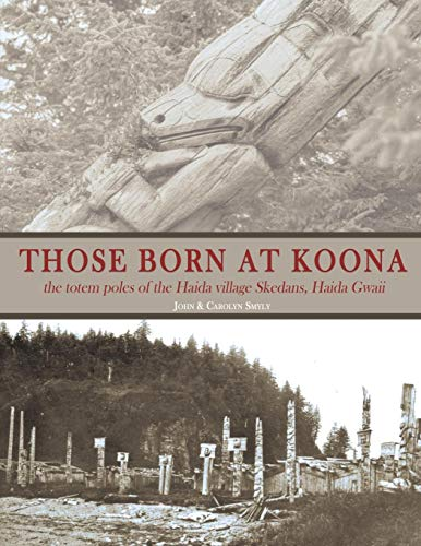 Those Born at Koona: the totem poles of the Haida village for sale  Delivered anywhere in Canada