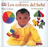 Colores de Bebe/Baby Colors, Dorling Kindersley Publishing Staff, 0756612039
