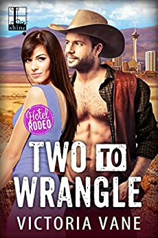 Two to Wrangle (Hotel Rodeo) by [Vane, Victoria]