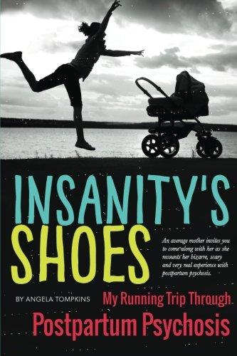 Download Insanity's Shoes: My Running Trip Through Postpartum Psychosis pdf epub
