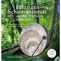 Pflanzenschamanismus: Sich mit der Natur verbinden