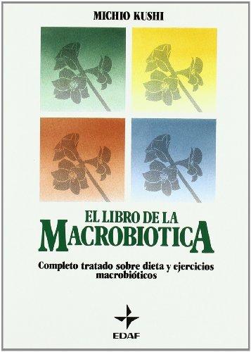 El Libro de La Macrobiotica (Spanish Edition) by Edaf