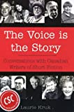 The Voice Is the Story, Laurie Kruk, 0889627983