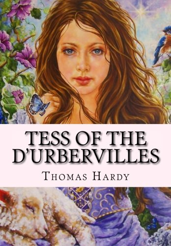 Tess of the D'urbervilles (Thomas Hardy Far From The Madding Crowd Summary)