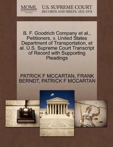 B. F. Goodrich Company et al., Petitioners, v. United States Department of Transportation, et al. U.S. Supreme Court Transcript of Record with Supporting Pleadings