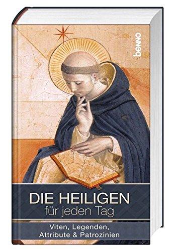 Die Heiligen für jeden Tag: Viten, Legenden, Attribute & Patrozinien Gebundenes Buch – 19. September 2016 Annegret Kokschal Judith Wenk St. Benno 3746247519