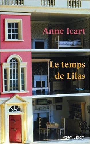 Le Temps de Lilas (Rentrée Littérature 2017) - Anne ICART