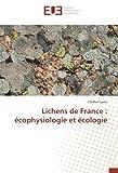 Lichens de France : écophysiologie et écologie