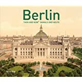 Berlin Then and Now: Damals und Heute (Then and Now#174;)