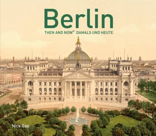 Berlin: Then and Now®: (English and German Edition)