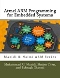 Atmel ARM Programming for Embedded Systems (Mazidi & Naimi ARM Series) (Volume 5)