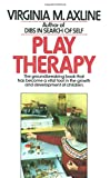 img - for Play Therapy: The Groundbreaking Book That Has Become a Vital Tool in the Growth and Development of Children book / textbook / text book