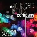 The Throne Room Company Hörbuch von Shawn Bolz Gesprochen von: Greg Simms