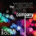 The Throne Room Company   Shawn Bolz