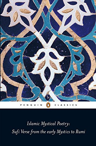 Islamic Mystical Poetry: Sufi Verse from the Early Mystics to Rumi (Penguin Classics) by imusti