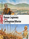 img - for Roman Legionary vs Carthaginian Warrior: Second Punic War 217 206 BC (Combat) book / textbook / text book