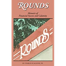 Rounds- Memoirs of Financial Success and Calamity