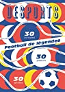 Football de légendes par Desports