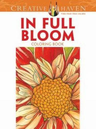 Coloring Books for Seniors: Including Books for Dementia and Alzheimers - Creative Haven In Full Bloom Coloring Book (Creative Haven Coloring Books)