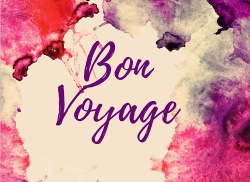 Bon Voyage: Good Bye Celebrations - Going Away