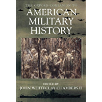 The Oxford Companion to American Military History (English Edition)