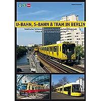 U-Bahn, S-Bahn & Tram in Berlin: Städtischer Schienennahverkehr