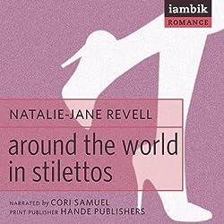Around the World in Stilettos