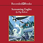 Screaming Eagles | Peg Kehret