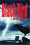 Black Bird, Greg Enslen, 0595301762