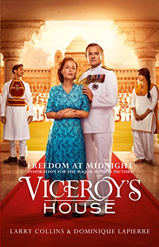 Freedom at Midnight: Inspiration for the Major Motion Picture Viceroy's House pdf epub