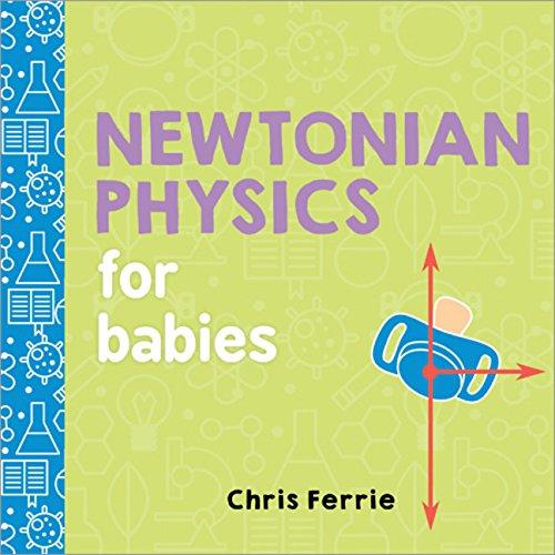 Newtonian Physics for Babies (Baby University)