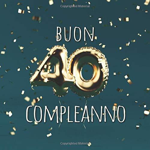 Buon Compleanno 40 Anni Libro Degli Ospiti Con 110 Pagine