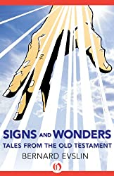 Signs and Wonders: Tales from the Old Testament