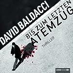 Bis zum letzten Atemzug (Sean King & Michelle Maxwell 4)   David Baldacci
